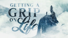 Getting a Grip on Life: Praying