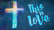 This is Love: The Crucifixion